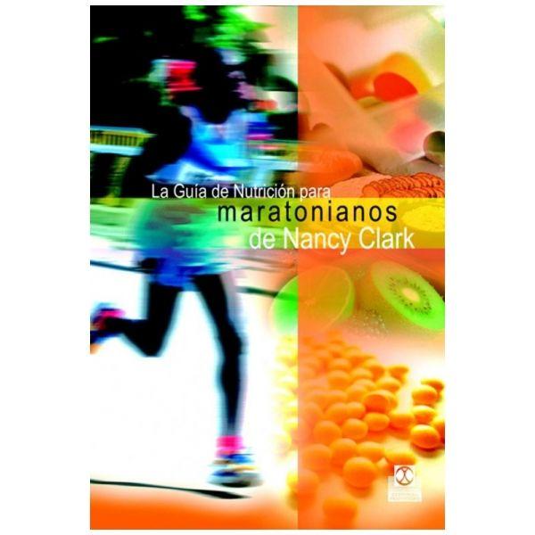 GUÍA DE NUTRICIÓN PARA MARATONIANOS DE NANCY CLARK, LA - Clark, Nancy
