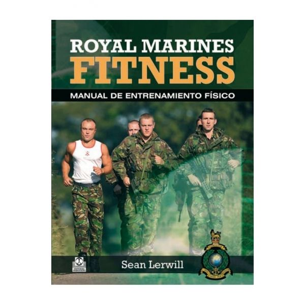 ROYAL MARINES FITNESS. Manual de entrenamiento físico (Cartoné y bicolor) - Lerwill, Sean