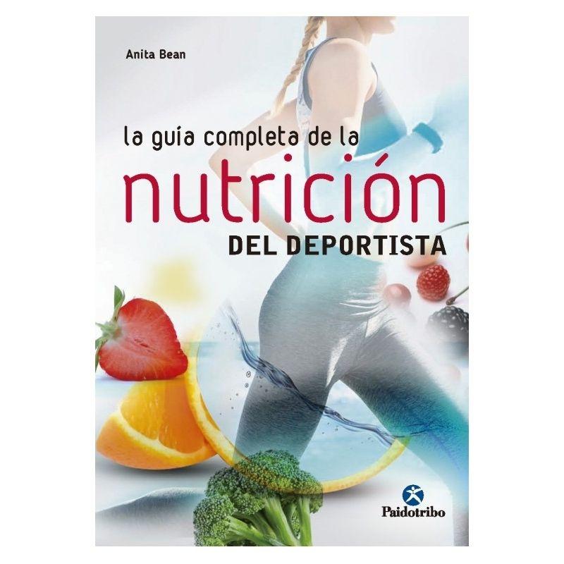 GUÍA COMPLETA DE LA NUTRICIÓN DEL DEPORTISTA, LA (Nueva edición) - (Bicolor) | Bean, Anita