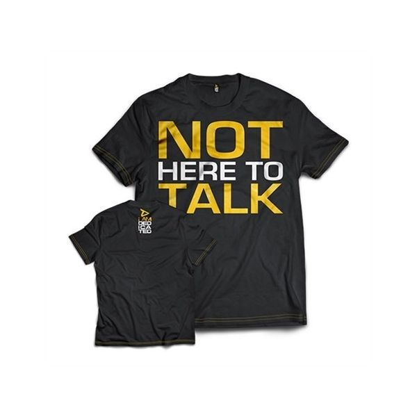 "CAMISETA ""NOT HERE TO TALK"" (DEDICATED)"